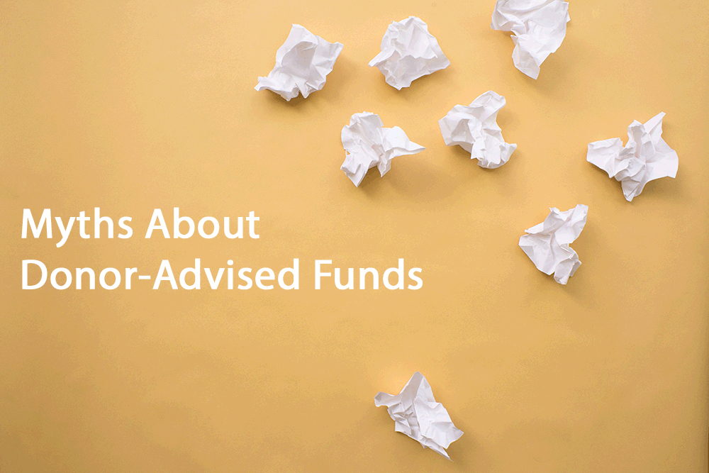 Myths and Misconceptions about Donor-Advised Funds – Part 1